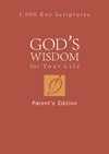 God's Wisdom for Your Life: Parents' Edition: 1,000 Key Scriptures