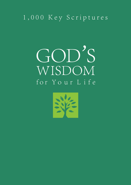God's Wisdom for Your Life: 1,000 Key Scriptures