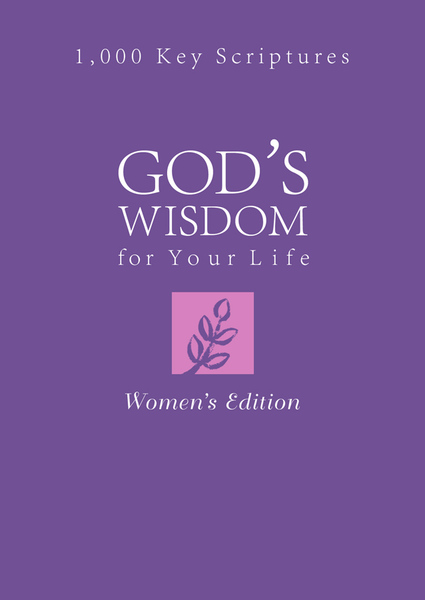 God's Wisdom for Your Life: Women's Edition: 1,000 Key Scriptures
