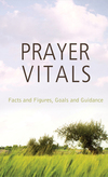 Prayer Vitals: Facts and Figures, Goals and Guidance