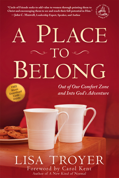 A Place to Belong: Out of Our Comfort Zone and Into God's Adventure