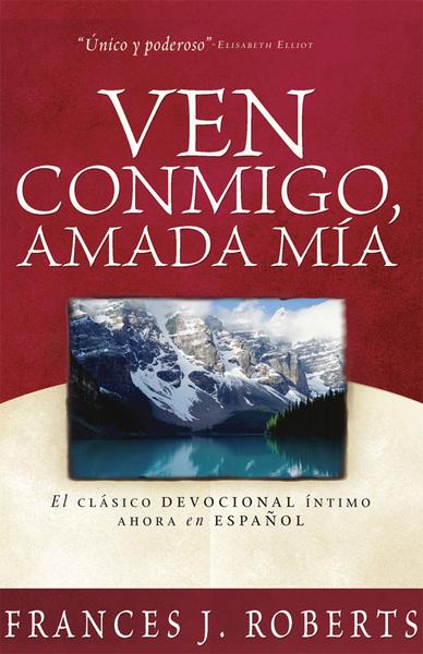 Ven Conmigo, Amada Mía: Come Away My Beloved