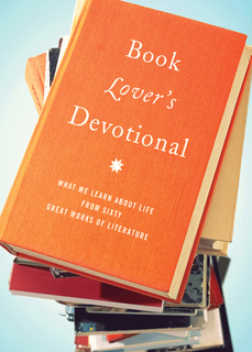 The Book Lover's Devotional: What We Learn About Life from 60 Great Works of Literature