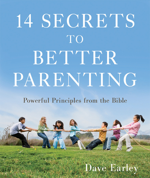 14 Secrets to Better Parenting: Powerful Principles from the Bible