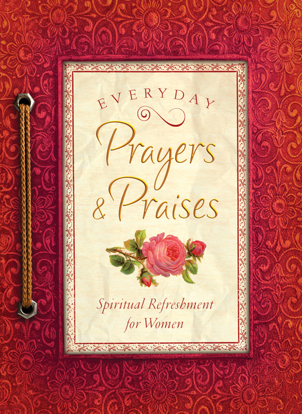 Everyday Prayers and Praises: A Daily Devotional for Women