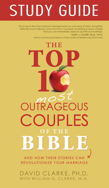 Top 10 Most Outrageous Couples of the Bible Study Guide