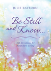 Be Still and Know. . . 365 Devotions for Abundant Living