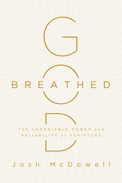 God-Breathed: The Undeniable Power and Reliability of Scripture