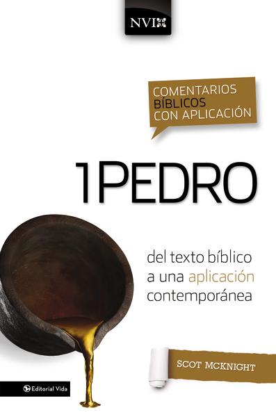 Comentario Bíblico con Aplicación NVI: 1 Pedro: del texto bíblico a una aplicación contemporánea