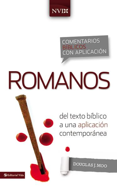 Comentario Bíblico con Aplicación NVI: Romanos: del texto bíblico a una aplicación contemporánea