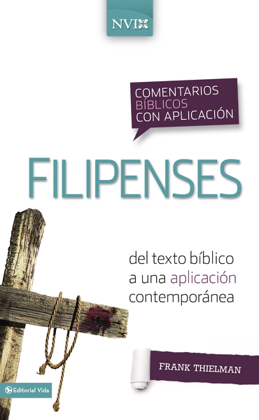Comentario Bíblico con Aplicación NVI: Filipenses: del texto bíblico a una aplicación contemporánea