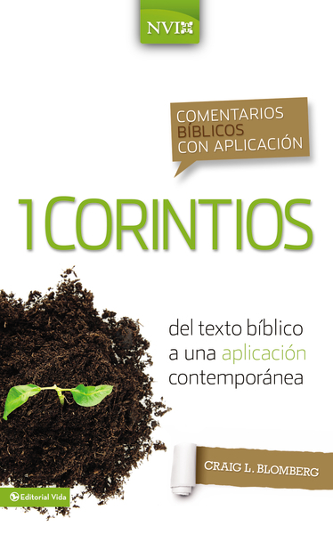 Comentario Bíblico con Aplicación NVI: 1 Corintios: del texto bíblico a una aplicación contemporánea