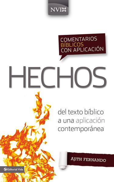 Comentario Bíblico con Aplicación NVI: Hechos: del texto bíblico a una aplicación contemporánea