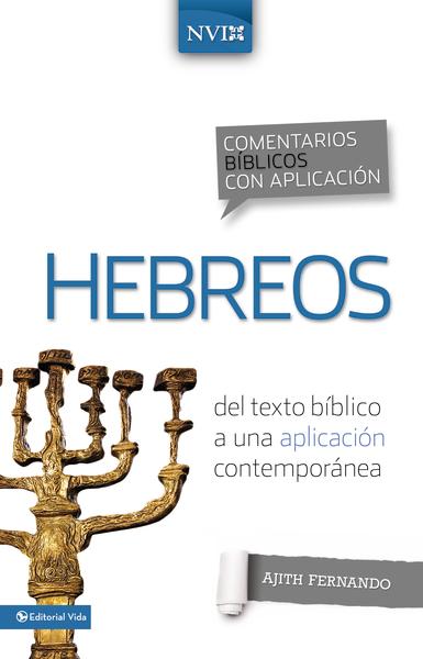 Comentario Bíblico con Aplicación NVI: Hebreos: del texto bíblico a una aplicación contemporánea