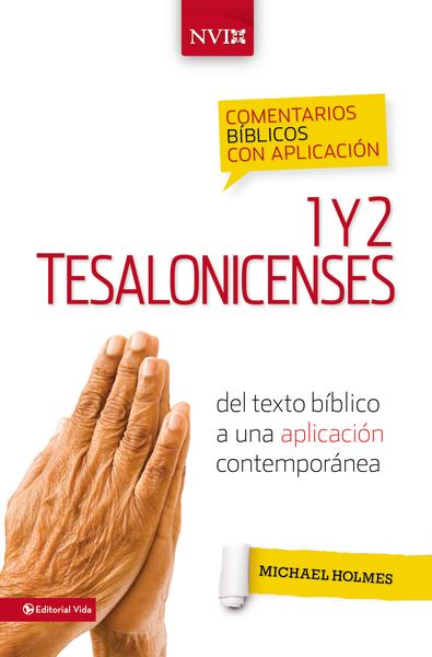 Comentario Bíblico con Aplicación NVI: 1 y 2 Tesalonicenses: del texto bíblico a una aplicación contemporánea