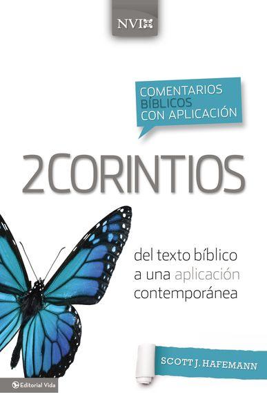 Comentario Bíblico con Aplicación NVI: 2 Corintios: del texto bíblico a una aplicación contemporánea