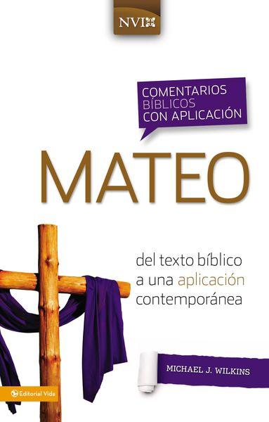 Comentario Bíblico con Aplicación NVI: Mateo: del texto bíblico a una aplicación contemporánea