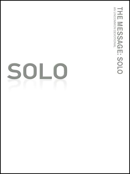 Message: Solo
