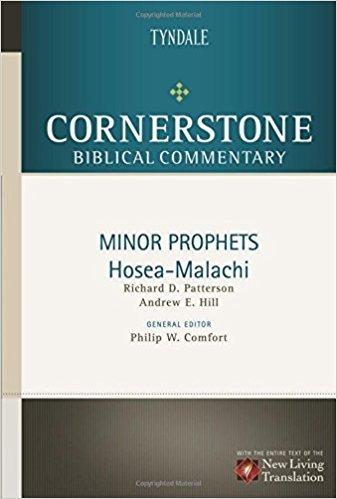 Minor Prophets - Hosea through Malachi: Cornerstone Biblical Commentary