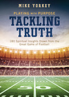 Tackling Truth: Spiritual Insights Drawn from the Great Game of Football