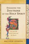 Engaging the Doctrine of the Holy Spirit: Love and Gift in the Trinity and the Church