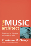 The Music Architect: Blueprints for Engaging Worshipers in Song