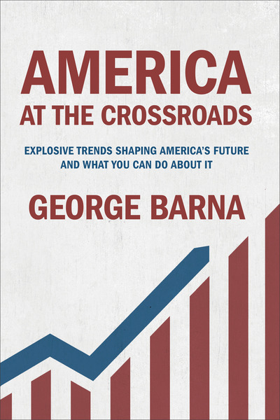 America at the Crossroads Explosive Trends Shaping America