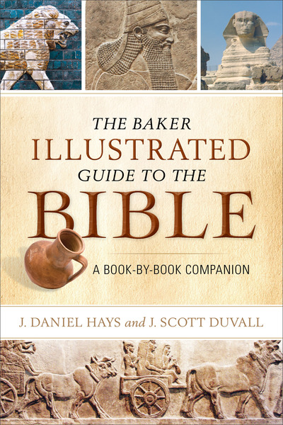 The Baker Illustrated Guide to the Bible A Book-by-Book Companion