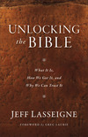 Unlocking the Bible What It Is, How We Got It, and Why We Can Trust It