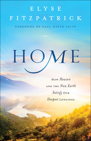 Home How Heaven & the New Earth Satisfy Our Deepest Longings