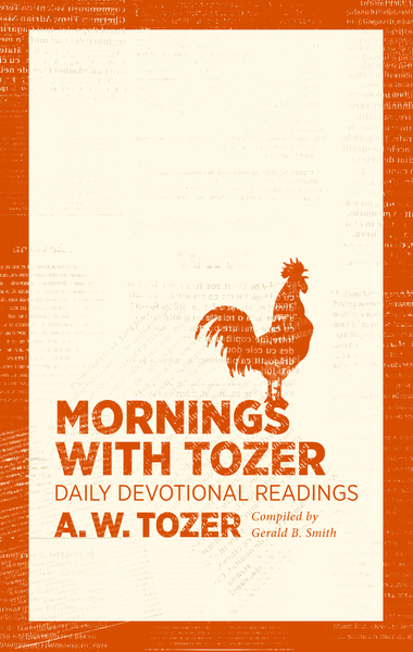 Mornings with Tozer Daily Devotional Readings
