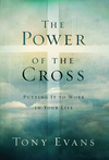 The Power of the Cross: Putting it to Work in Your Life