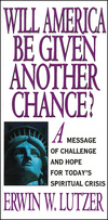 Will America Be Given Another Chance?: A Message of Challenge and Hope for Today's Spiritual Crisis