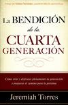 La bendición de la cuarta generación: Cómo vivir y disfrutar plenamente tu generación y preparar el camino para la próxima