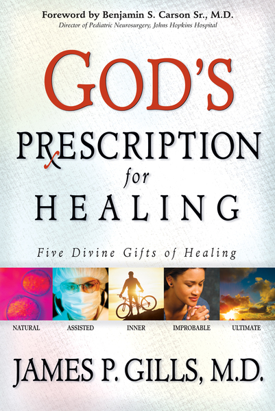 God's Prescription For Healing: Five Divine Gifts of Healing