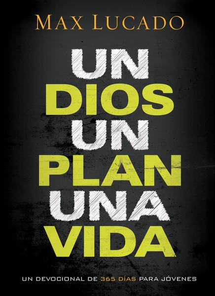 Un Dios, un plan, una vida: Un devocional de 365 días para jóvenes