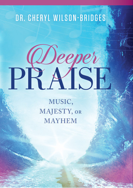Deeper Praise: Music, Majesty, or Mayhem