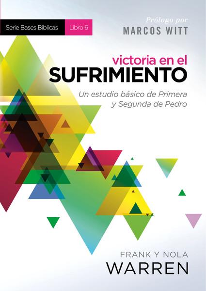 Victoria en el sufrimiento: Un estudio básico de Primera y Segunda de Pedro
