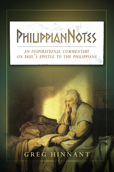 PhilippianNotes: A Commentary on Paul's Epistle to the Philippians