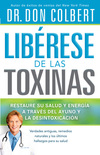 Libérese de las Toxinas: Restaure su salud y energía a través del ayuno y la desintoxicación