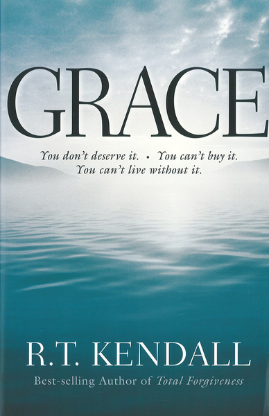 Grace: You Can't Buy It. You Don't Deserve It. You Can't Live Without It.