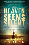 When Heaven Seems Silent: How to Wait on God's Promises Through Pain, Disappointment, and Doubt