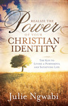 Realize the Power of Your Christian Identity