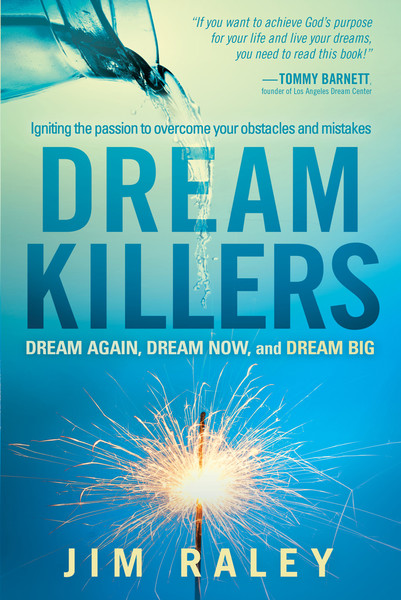 Dream Killers: Igniting the Passion to Overcome Your Obstacles and Mistakes