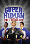 Superhuman Performance I: Utilizing Your Gifts to Perform at Extraordinary Levels