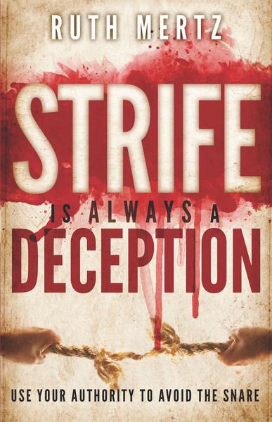 Strife Is Always a Deception