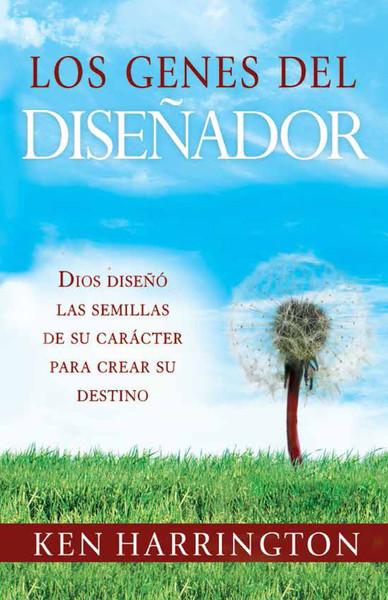 Los Genes del Diseñador: Dios diseñó las semillas de su carácter  para crear su destino