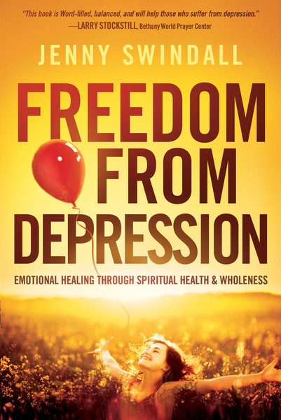 Freedom from Depression: Emotional Healing through Spiritual Health and Wholeness