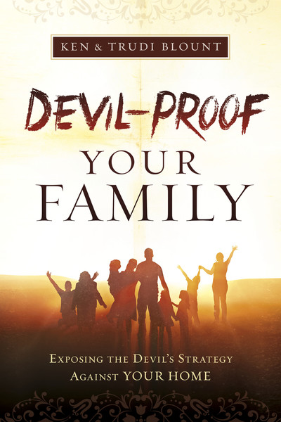 Devil-Proof Your Family: Exposing the Devil's Strategy Against Your Home
