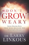 Don't Grow Weary: Seven Master Keys That Will Release You Into God's Design